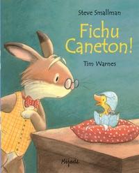 Steve Smallman et Tim Warnes - Fichu caneton !.