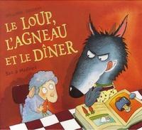 Steve Smallman et Joëlle Dreidemy - Le loup, l'agneau et le dîner.