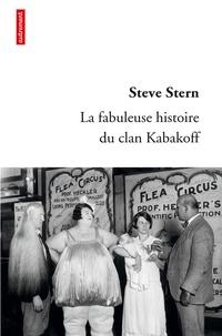 Steve Stern - La fabuleuse histoire du clan Kabakoff.