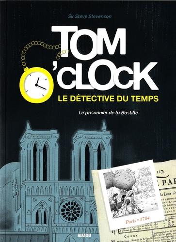 Tom O'Clock, le détective du temps (1) : Le prisonnier de la Bastille
