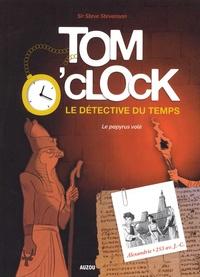 Steve Stevenson - Tom O'Clock, le détective du temps Tome 3 : Le papyrus volé.