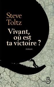 Steve Toltz - Vivant, où est ta victoire ?.