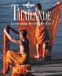 Steve Van Beek - Thaïlande - Le royaume des temples d'or.