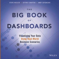 The Big Book of Dashboards - Visualizing Your Data Using Real-World Business Scenarios.pdf