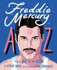 Steve Wide - Freddie Mercury A to Z.