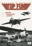 Steven A. Ruffin - Top Fun - Un siècle d'exploits, de records et d'anecdotes de l'histoire de l'aviation.
