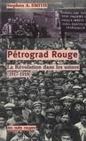 Steven-A Smith - Petrograd rouge - La révolution dans les usines (de février 1917 à juin 1918).