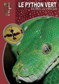 Steven Arth et Sandra Baus - Le python vert arboricole - Morelia Viridis.
