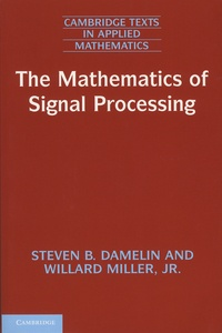 Steven-B Damelin et Willard Miller - The Mathematics of Signal Processing.