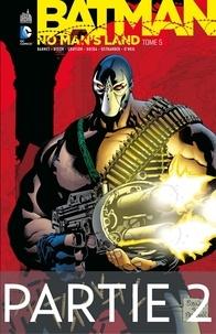 Steven Barnes et Chuck Dixon - Batman - No Man's Land - Tome 5 - Partie 2.
