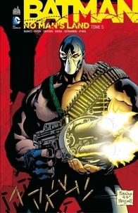 Steven Barnes et Chuck Dixon - Batman - No Man's Land - Tome 5.