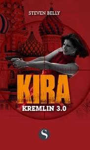 Steven Belly - Kira Tome 3 : Kremlin 3.0.