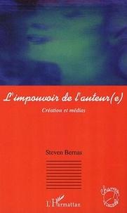 Steven Bernas - L'impouvoir de l'auteur(e) - Création et médias.