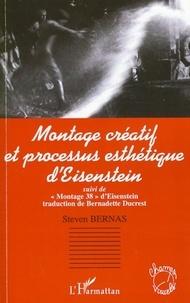 """Steven Bernas et Sergueï Eisenstein - Montage créatif et processus esthétique d'Eisenstein - Suivi de """"Montage 38"""" d'Eisenstein."""