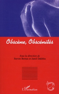 Steven Bernas et Jamil Dakhlia - Obscènes, obscénités.