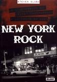 Steven Blush - New York rock - De l'ascension du Velvet Underground à la chute du CBGB.