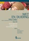Steven Bouckaert et Sarah D'hondt - Wet & Duiding Kids-Codex Boek III - Onderwijsrecht, Vrijetijdsrecht, Vreemdelingenrecht - Tweede bijgewerkte editie.