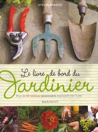 Steven Bradley - Livre de bord du jardinier.