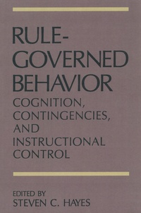 Steven C. Hayes - Rule-Governed Behavior - Cognition, Contingencies, and Instructional Control.
