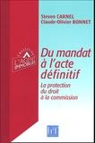 Steven Carnel et Claude-Olivier Bonnet - Du mandat à l'acte définitif - La protection du droit à la commission.