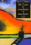 Steven Carroll - De l'art de conduire sa machine.