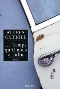 Steven Carroll - Le temps qu'il nous a fallu.