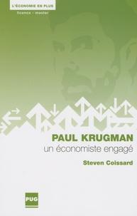 Steven Coissard - Paul Krugman - Un économiste engagé.