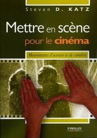 Steven-D Katz - Mettre en scène pour le cinéma - Mouvements d'acteurs et de caméras.