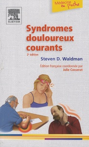 Steven-D Waldman - Syndromes douloureux courants.