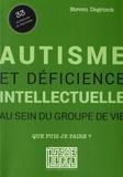 Steven Degrieck - Autisme et déficience intellectuelle au sein du groupe de vie - Que puis-je faire ?.