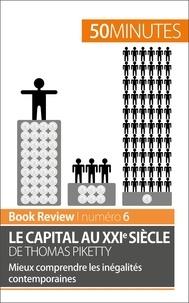 Steven Delaval - Le capital au XXIe siècle de Thomas Piketty - Mieux comprendre les inégalités contemporaines.