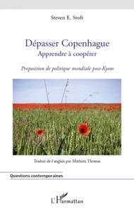 Steven E. Stoft - Dépasser Copenhague, apprendre à coopérer - Propostition de politique post-Kyoto.