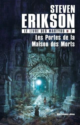 Le Livre des Martyrs (2) : Les Portes de la maison des morts