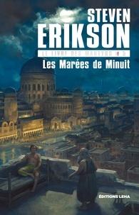 Steven Erikson - Le Livre des Martyrs Tome 5 : Les Marées de Minuit.