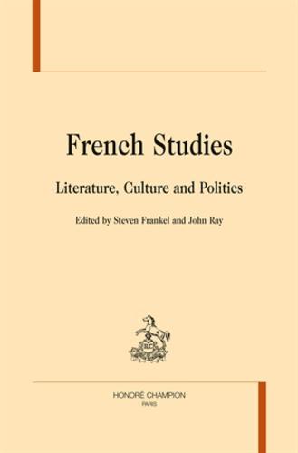 Steven Frankel et John Ray - French studies : literature, culture and politics.