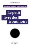 Steven Gubser et Frans Pretorius - Le petit livre des trous noirs.
