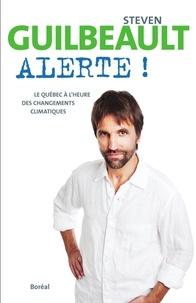 Steven Guilbeault - Alerte !.