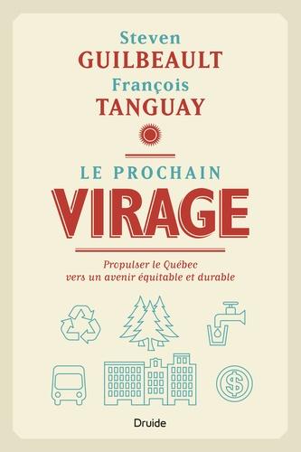 Le prochain virage. Propulser le Québec vers un avenir équitable et durable