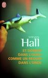 Steven Hall - Et dormir dans l'oubli comme un requin dans l'onde.