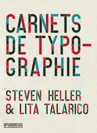 Steven Heller et Lita Talarico - Carnets de typographie.