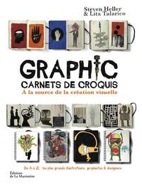 Steven Heller - Graphic. Carnet de croquis - A la source de la création visuelle.