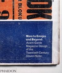 Steven Heller - Merz to Emigre and Beyond : Avant-Garde Magazine Design of the Twentieth Century - édition en langue anglaise.