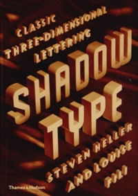 Steven Heller et Louise Fili - Shadow type - Classic Three-Dimensional Lettering.