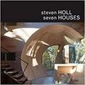 Steven Holl et  Collectif - Steven Holl - seven houses.