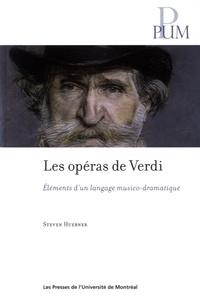 Steven Huebner - Les opéras de Verdi - Eléments d'un langage musico-dramatique.