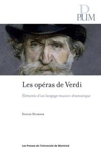 Steven Huebner - Les opéras de Verdi - Éléments d'un langage musico-dramatique.