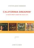 Steven Jezo-Vannier - California Dreamin' - Le rock west coast de 1964 à 1972.