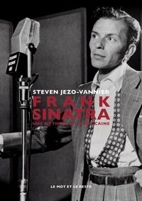 Steven Jezo-Vannier - Frank Sinatra - Une mythologie américaine.