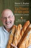 Steven Kaplan et Steven Kaplan - La France et son pain - Histoire d'une passion.