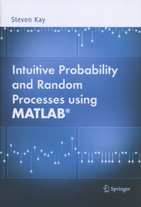 Steven Kay - Intuitive Probability and Random Processes using MATLAB.